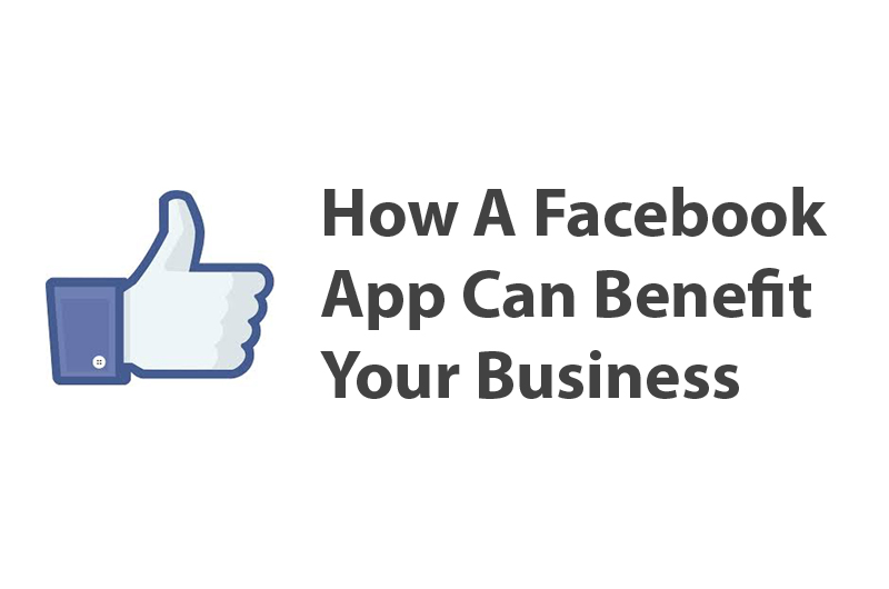 How A Facebook App Can Benefit Your Business